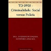 TD 0958 - Criminalidade: Social versus Polícia