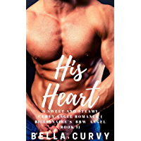 His Heart: A Sweet and Steamy Curvy Angel Romance (The Billionaire's true love Book 1) (English Edition)