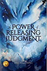 The Power of Releasing Judgment Kindle Edition
