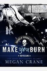 Make You Burn (The Deacons of Bourbon Street Book 1) Kindle Edition
