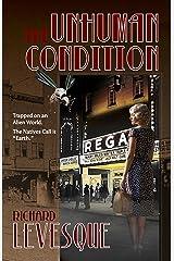 The Unhuman Condition Kindle Edition