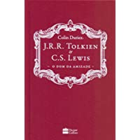 J.R.R. Tolkien e C.S. Lewis. O Dom da Amizade