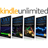 TRADING: THE BEGINNERS BIBLE: Day Trading + Options Trading + Forex Trading + Stock Trading Beginners Guides To Get Quickly Started and Make Immediate Cash With Trading