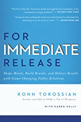 For Immediate Release: Shape Minds, Build Brands, and Deliver Results with Game-Changing Public Relations Kindle Edition