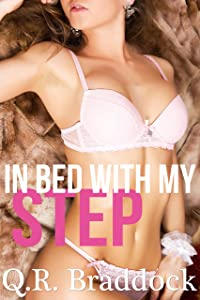 In Bed With My Step (Taboo Forbidden First Time Fertile Erotica)