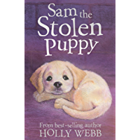 Sam the Stolen Puppy (Holly Webb Animal Stories Book 12)