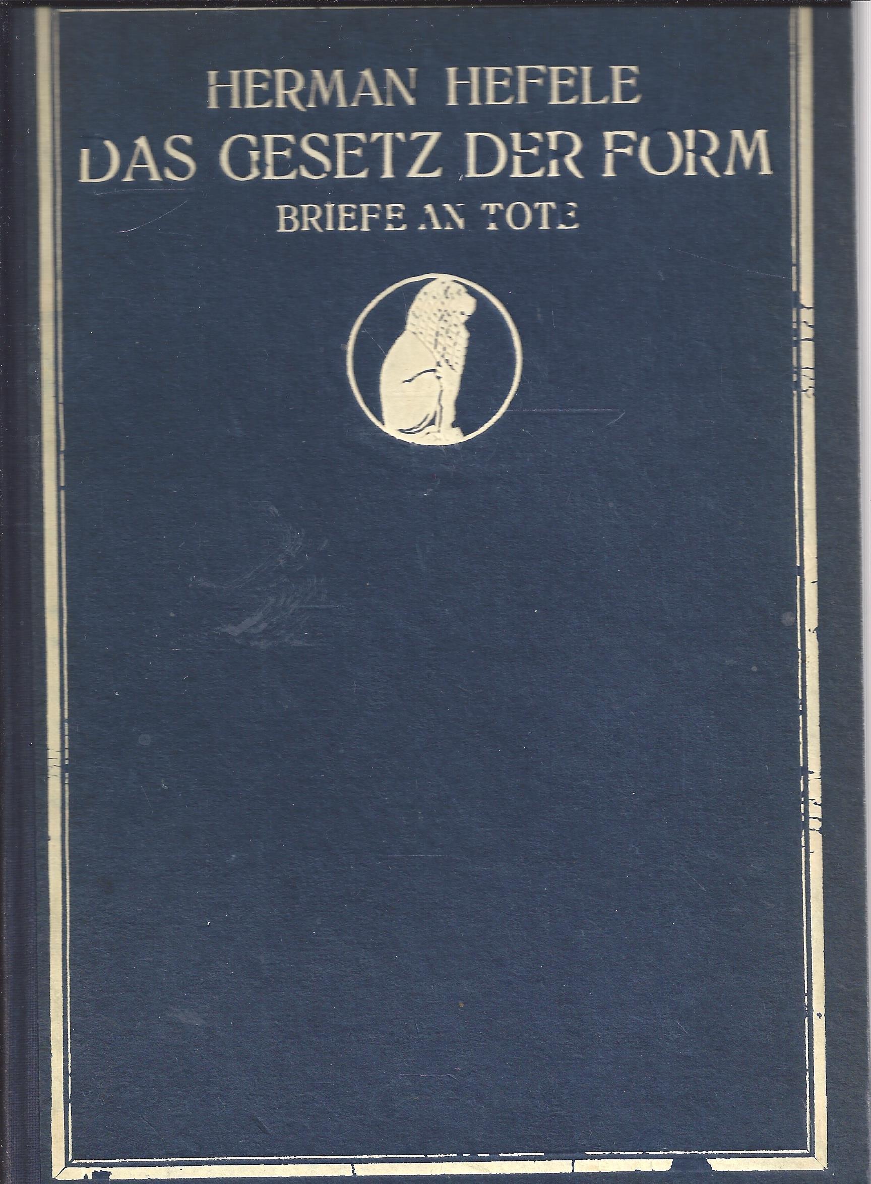 Das Gesetz Der Form Briefe An Tote Amazonde Herman Hefele Bücher