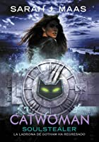 Catwoman: Soulstealer (Spanish Edition) (DC