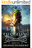 Changeling: A Fairy Romance (Appalachian Magic Series Book 2)