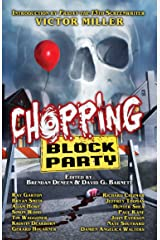 Chopping Block Party: An Anthology of Suburban Terror Kindle Edition