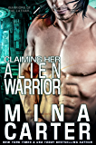 Claiming Her Alien Warrior (Sci-fi Alien Warriors Invasion Romance) (Warriors of the Lathar Book 4)