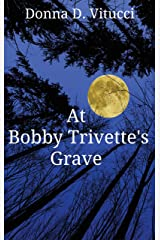 At Bobby Trivette's Grave Kindle Edition