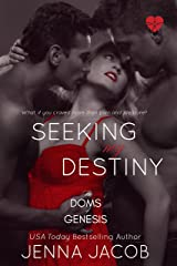 Seeking My Destiny (The Doms Of Genesis Book 8) Kindle Edition