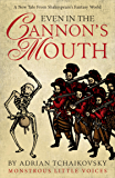Even in the Cannon's Mouth (Monstrous Little Voices Book 4)