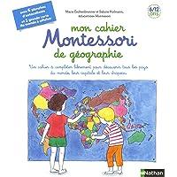 Mon cahier Montessori de géographie: avec 6 planches d'autocollants et 1 grande carte du monde à afficher - 6/12 ans