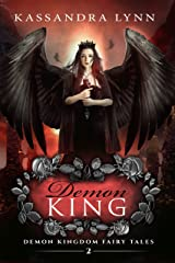 Demon King: A Fantasy Romance (Demon Kingdom Fairy Tales Book 2) Kindle Edition