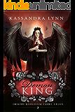 Demon King: A Fantasy Romance (Demon Kingdom Fairy Tales Book 2)