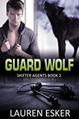 Guard Wolf (Shifter Agents Book 2) Kindle Edition