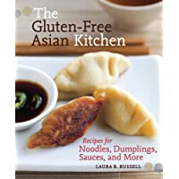 The Gluten-Free Asian Kitchen: Recipes for Noodles, Dumplings, Sauces, and More