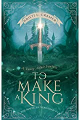 To Make a King (The Magic of Verridian Book 1) Kindle Edition