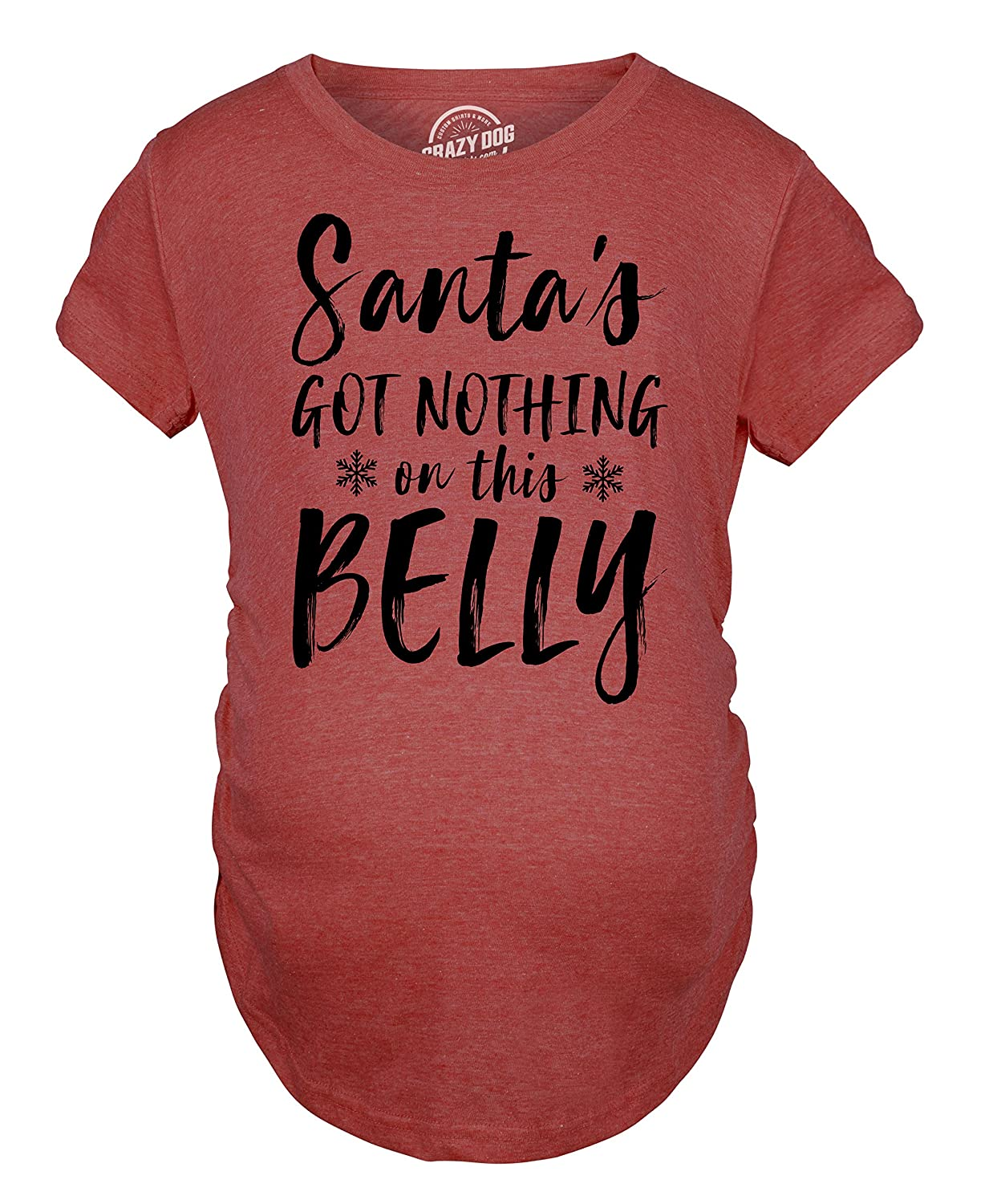 Maternity Santas Got Nothing On This Belly Pregnancy Tshirt Funny Christmas Bump Tee Crazy Dog Tshirts