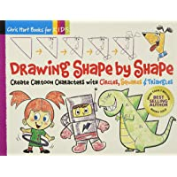 Drawing Shape by Shape: Create Cartoon Characters with Circles, Squares & Triangles: 1