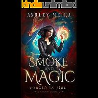 Smoke & Magic (Forged in Fire: Dragon Book 2)