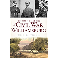 Hidden History of Civil War Williamsburg (Civil War Series)