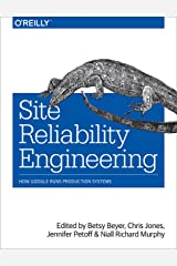Site Reliability Engineering: How Google Runs Production Systems Kindle Edition