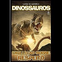 Dinossauros Livro Uma lição sobre respeito