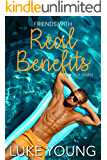Friends With Real Benefits (Friends With Benefits Book 7)