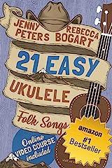 21 Easy Ukulele Folk Songs: Book + Online Video (Beginning Ukulele Songs 5) Kindle Edition