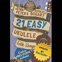 21 Easy Ukulele Folk Songs: Book + Online Video (Beginning Ukulele Songs 5) book cover