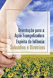 Orientação para a Ação Evangelizadora Espírita da Infância