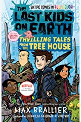 The Last Kids on Earth: Thrilling Tales from the Tree House Kindle Edition
