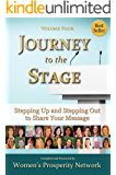 Journey to the Stage - Volume Four: Stepping Up and Stepping Out to Share Your Message