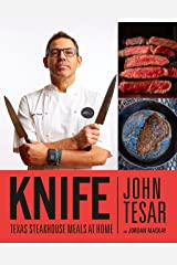 Knife: Texas Steakhouse Meals at Home Hardcover