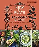 Kew on a Plate with Raymond Blanc (Kew Gardens) (English Edition)