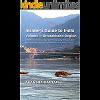 Insider's Guide to India: Volume 1: Uttarakhand Region