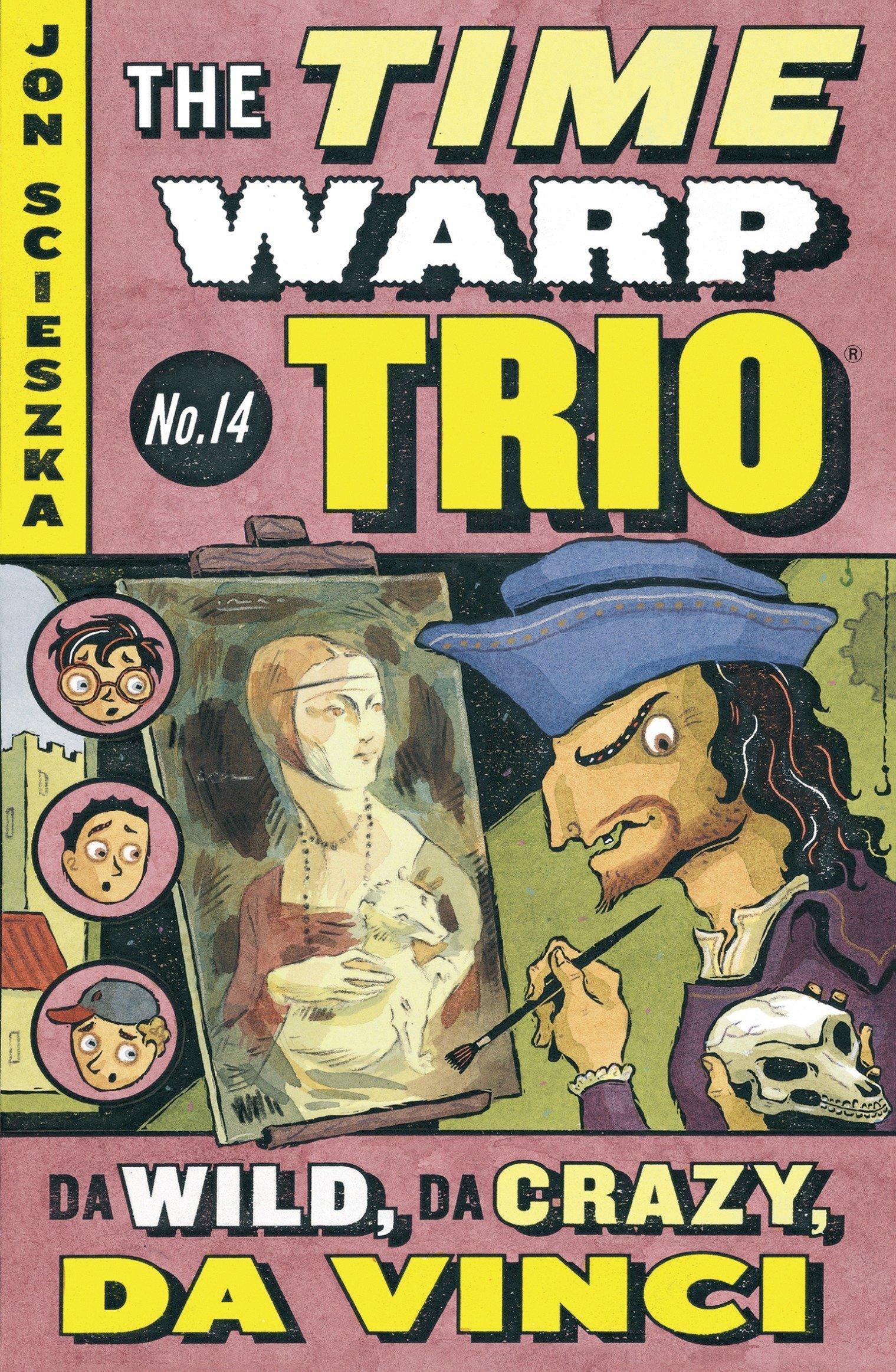 Da Wild, Da Crazy, Da Vinci #14 (Time Warp Trio) pdf