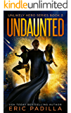 Undaunted (Unlikely Hero Series Book 3)