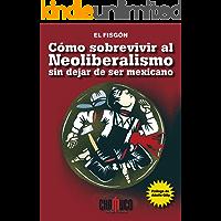 Cómo sobrevivir al Neoliberalismo sin dejar de ser mexicano