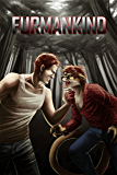 FURMANKIND: The Chronicles of Furmankind