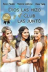 Dios Las Hizo y El Club Las Juntó (Spanish Edition) Kindle Edition