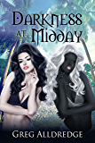 Darkness At Midday: The Ostinato Series Book Two
