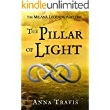 The Pillar of Light: A Christian Fantasy Adventure (The Milana Legends Book 1)