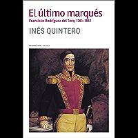 El último marqués: Francisco Rodríguez del Toro 1761-1851 (Trópicos nº 127) (Spanish Edition)
