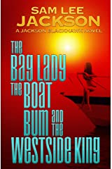 The Bag Lady, The Boat Bum and The West Side King (The Jackson Blackhawk Series Book 3) Kindle Edition