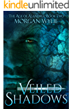 Veiled Shadows: A YA Fantasy Adventure (The Age of Alandria Book 2) (English Edition)