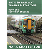 British Railway Trains & Stations: Book One - Southern England
